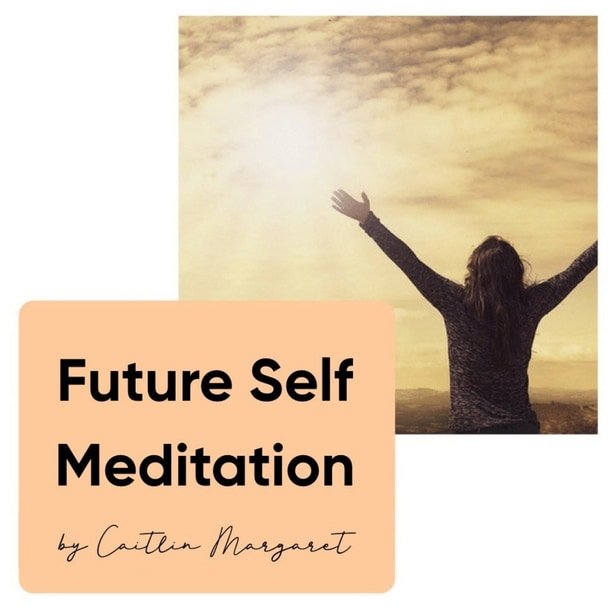 FUTURE-SELF MEDITATION